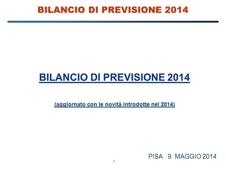 1 BILANCIO DI PREVISIONE 2014 (aggiornato con le novità introdotte nel 2014) PISA 9 MAGGIO 2014
