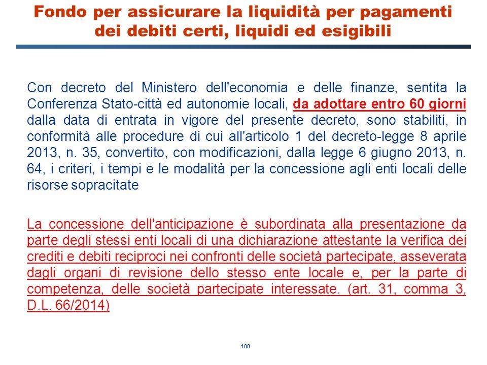 108 Fondo per assicurare la liquidità per pagamenti dei debiti certi, liquidi ed esigibili Con decreto del Ministero dell'economia e delle finanze, se