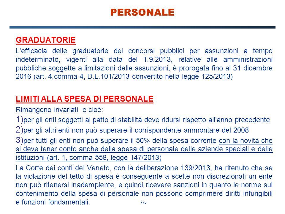 112 PERSONALE GRADUATORIE L'efficacia delle graduatorie dei concorsi pubblici per assunzioni a tempo indeterminato, vigenti alla data del 1.9.2013, re