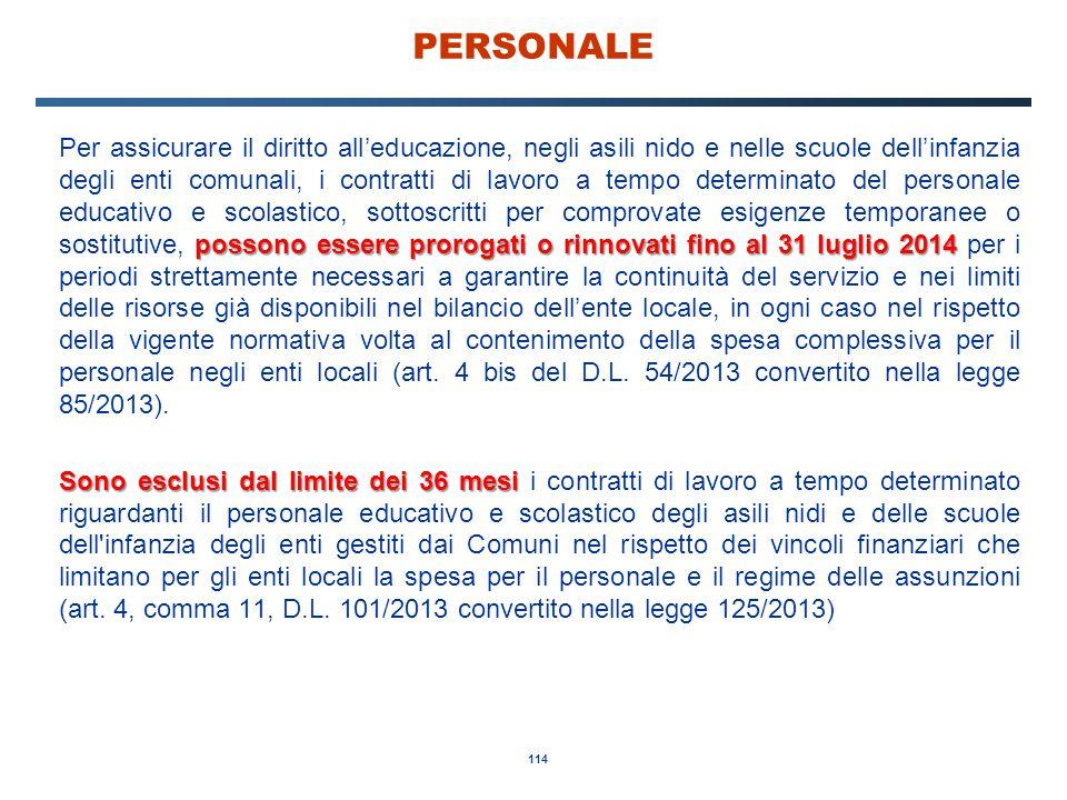 114 PERSONALE possono essere prorogati o rinnovati fino al 31 luglio 2014 Per assicurare il diritto all'educazione, negli asili nido e nelle scuole de