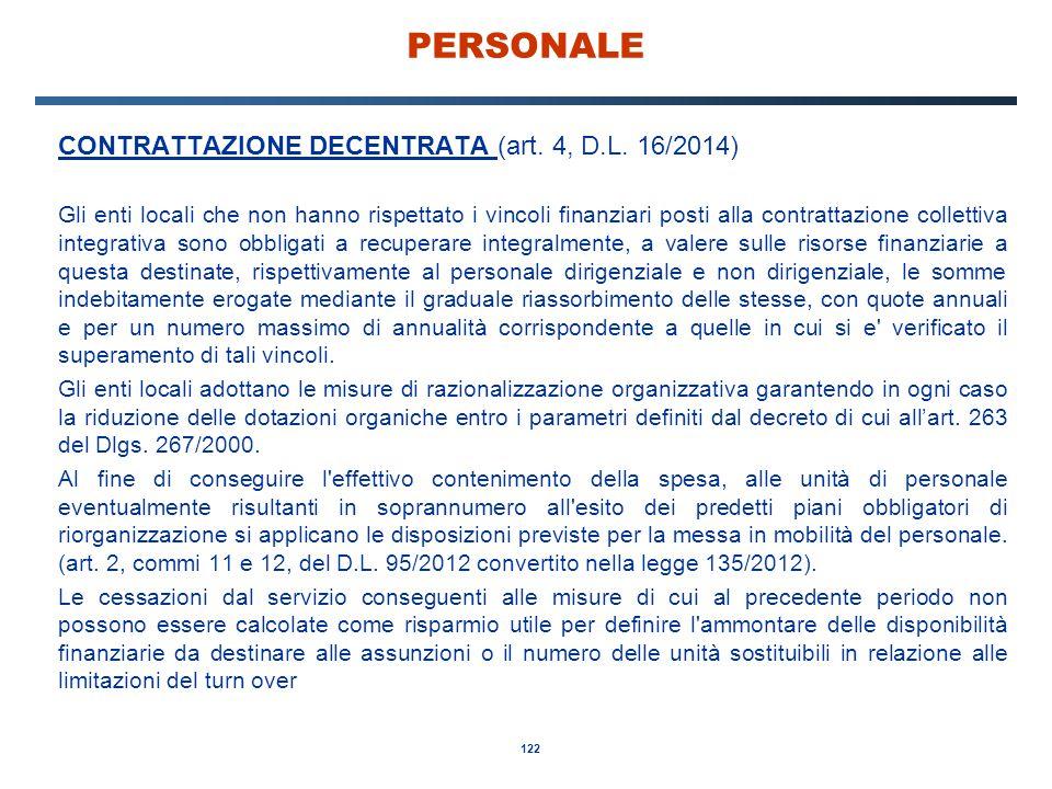 122 PERSONALE CONTRATTAZIONE DECENTRATA (art. 4, D.L. 16/2014) Gli enti locali che non hanno rispettato i vincoli finanziari posti alla contrattazione