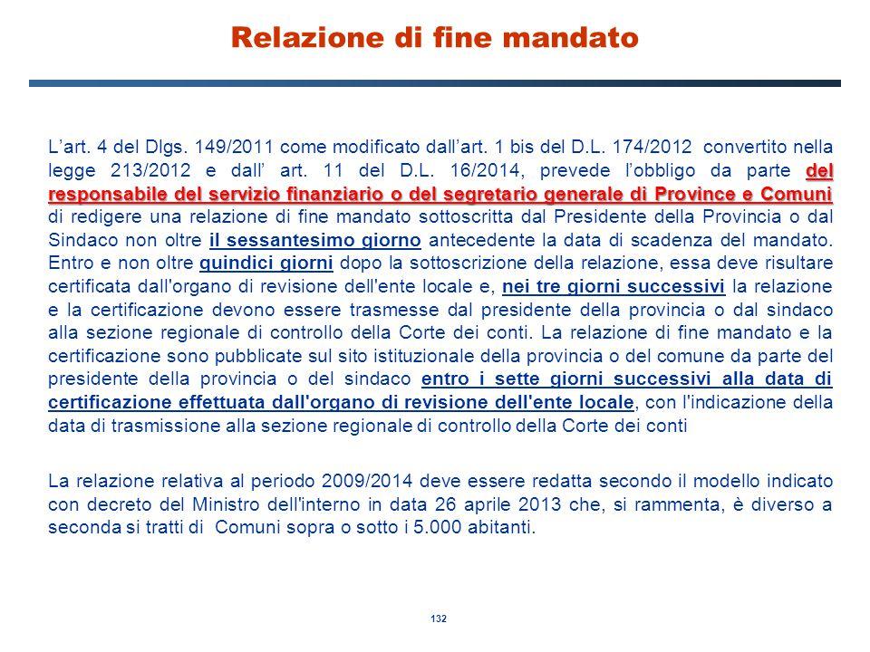 132 Relazione di fine mandato del responsabile del servizio finanziario o del segretario generale di Province e Comuni L'art. 4 del Dlgs. 149/2011 com