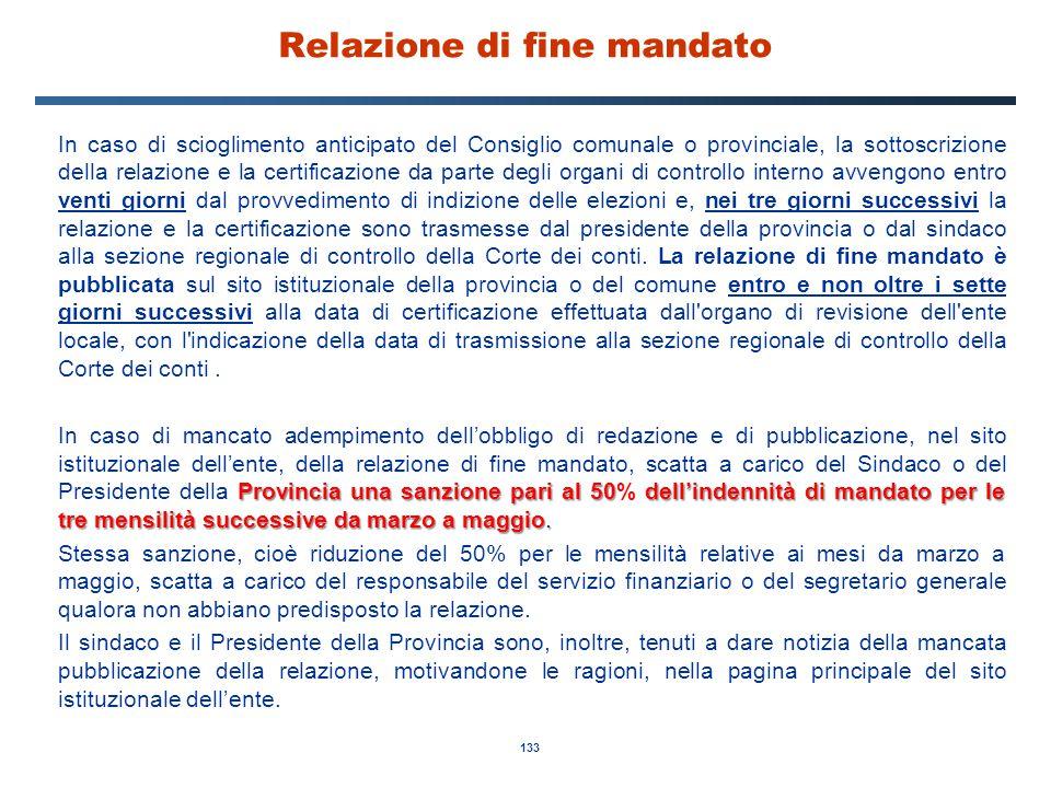 133 Relazione di fine mandato In caso di scioglimento anticipato del Consiglio comunale o provinciale, la sottoscrizione della relazione e la certific