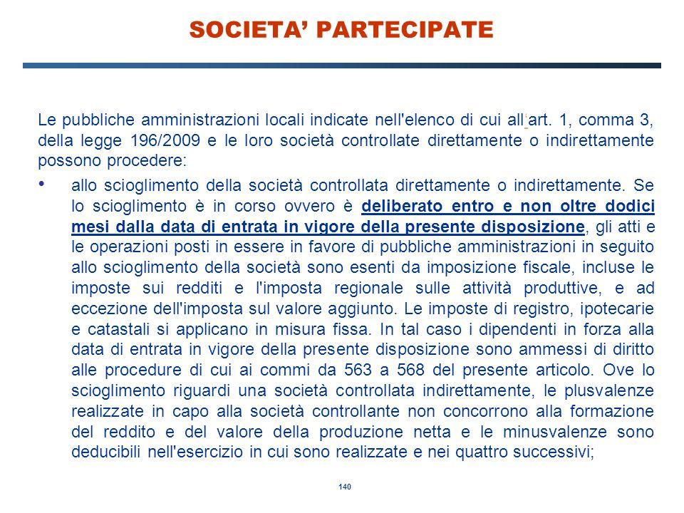 140 SOCIETA' PARTECIPATE Le pubbliche amministrazioni locali indicate nell'elenco di cui all'art. 1, comma 3, della legge 196/2009 e le loro società c