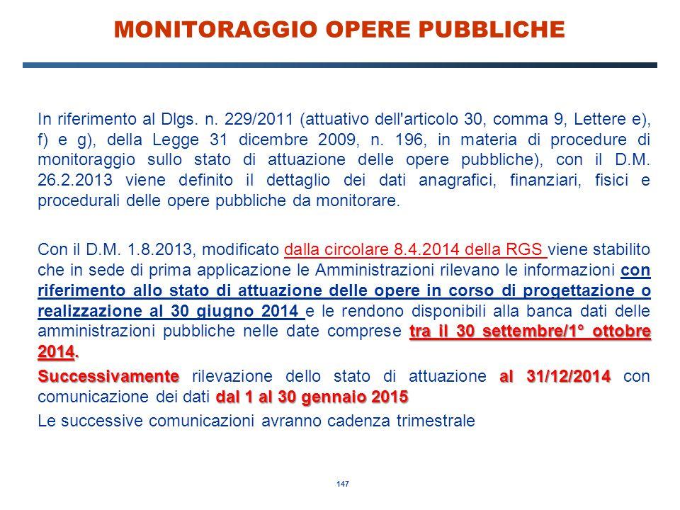 147 MONITORAGGIO OPERE PUBBLICHE In riferimento al Dlgs. n. 229/2011 (attuativo dell'articolo 30, comma 9, Lettere e), f) e g), della Legge 31 dicembr
