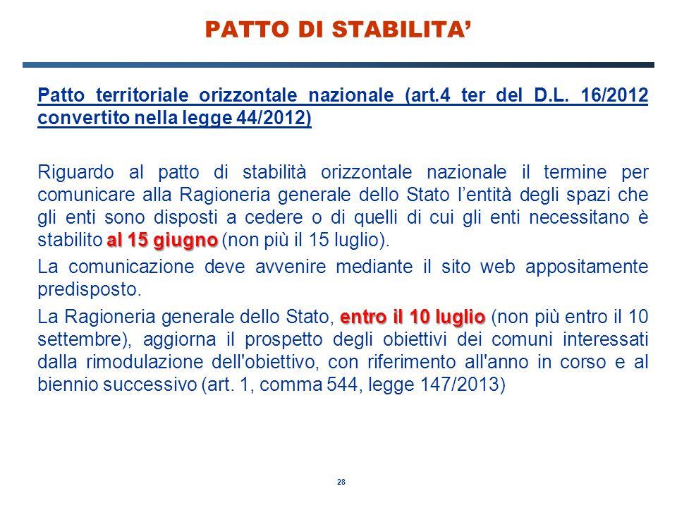 28 PATTO DI STABILITA' Patto territoriale orizzontale nazionale (art.4 ter del D.L. 16/2012 convertito nella legge 44/2012) al 15 giugno Riguardo al p