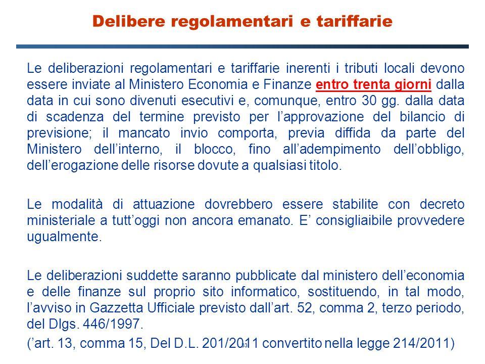 33 Delibere regolamentari e tariffarie Le deliberazioni regolamentari e tariffarie inerenti i tributi locali devono essere inviate al Ministero Econom