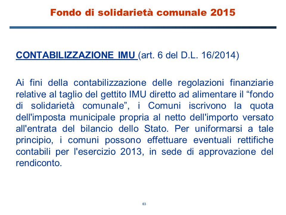 63 Fondo di solidarietà comunale 2015 CONTABILIZZAZIONE IMU (art. 6 del D.L. 16/2014) Ai fini della contabilizzazione delle regolazioni finanziarie re