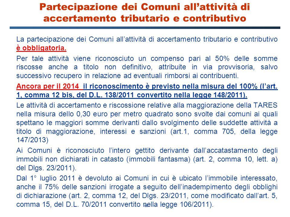 69 Partecipazione dei Comuni all'attività di accertamento tributario e contributivo La partecipazione dei Comuni all'attività di accertamento tributar