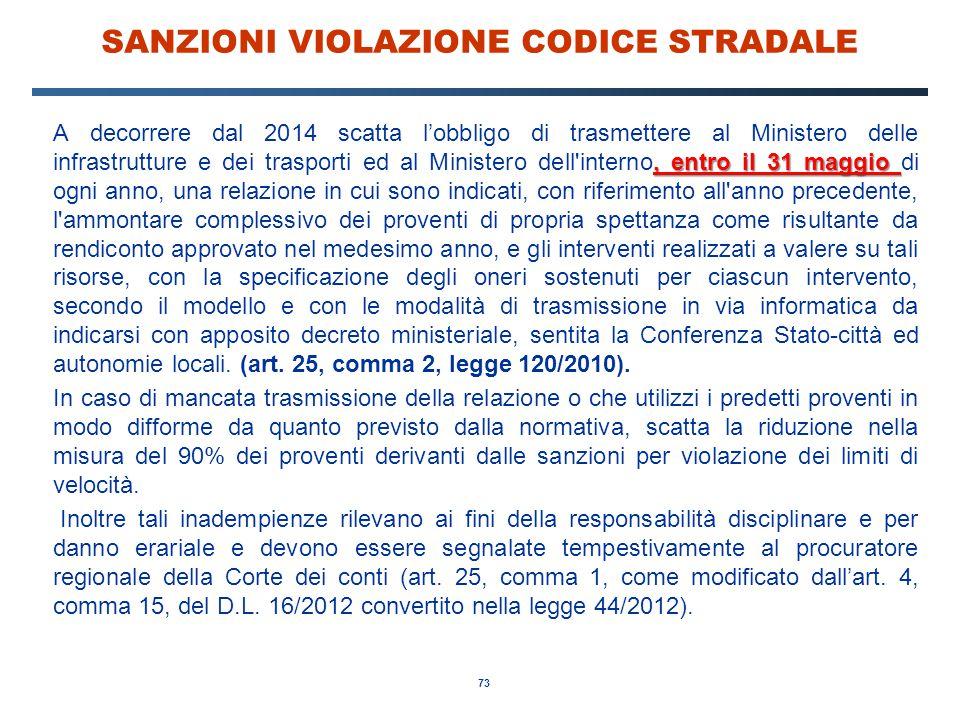 73 SANZIONI VIOLAZIONE CODICE STRADALE, entro il 31 maggio A decorrere dal 2014 scatta l'obbligo di trasmettere al Ministero delle infrastrutture e de