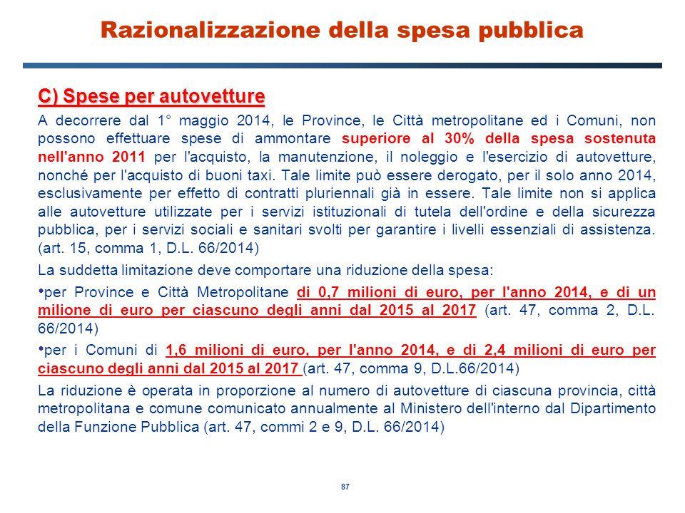 87 Razionalizzazione della spesa pubblica C) Spese per autovetture A decorrere dal 1° maggio 2014, le Province, le Città metropolitane ed i Comuni, no