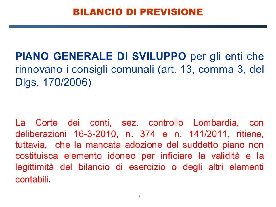 9 BILANCIO DI PREVISIONE PIANO GENERALE DI SVILUPPO per gli enti che rinnovano i consigli comunali (art. 13, comma 3, del Dlgs. 170/2006) La Corte dei
