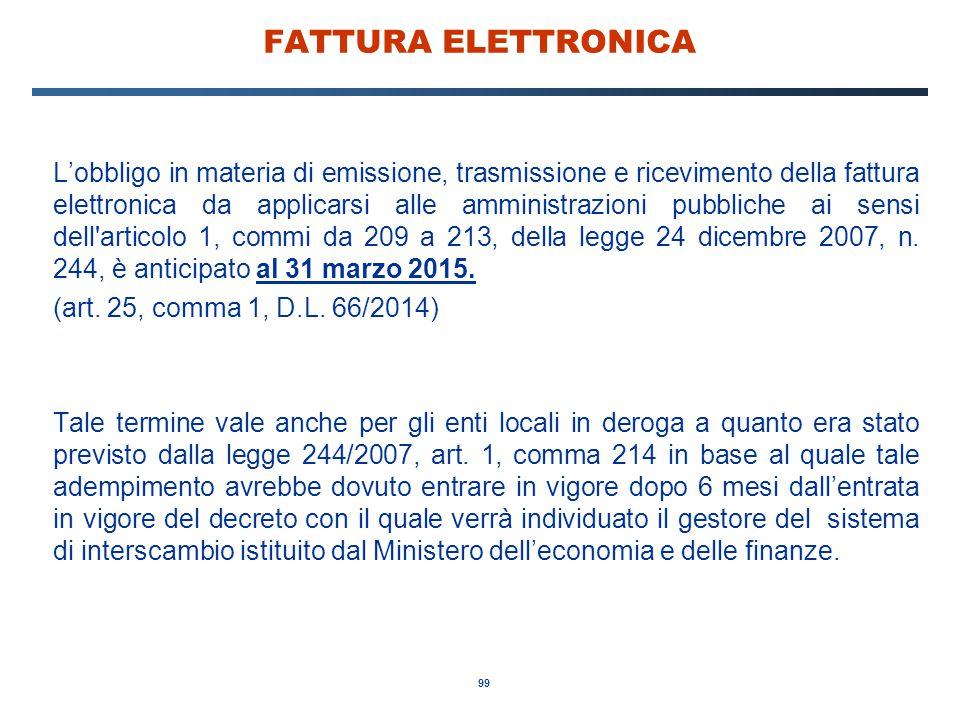 99 FATTURA ELETTRONICA L'obbligo in materia di emissione, trasmissione e ricevimento della fattura elettronica da applicarsi alle amministrazioni pubb