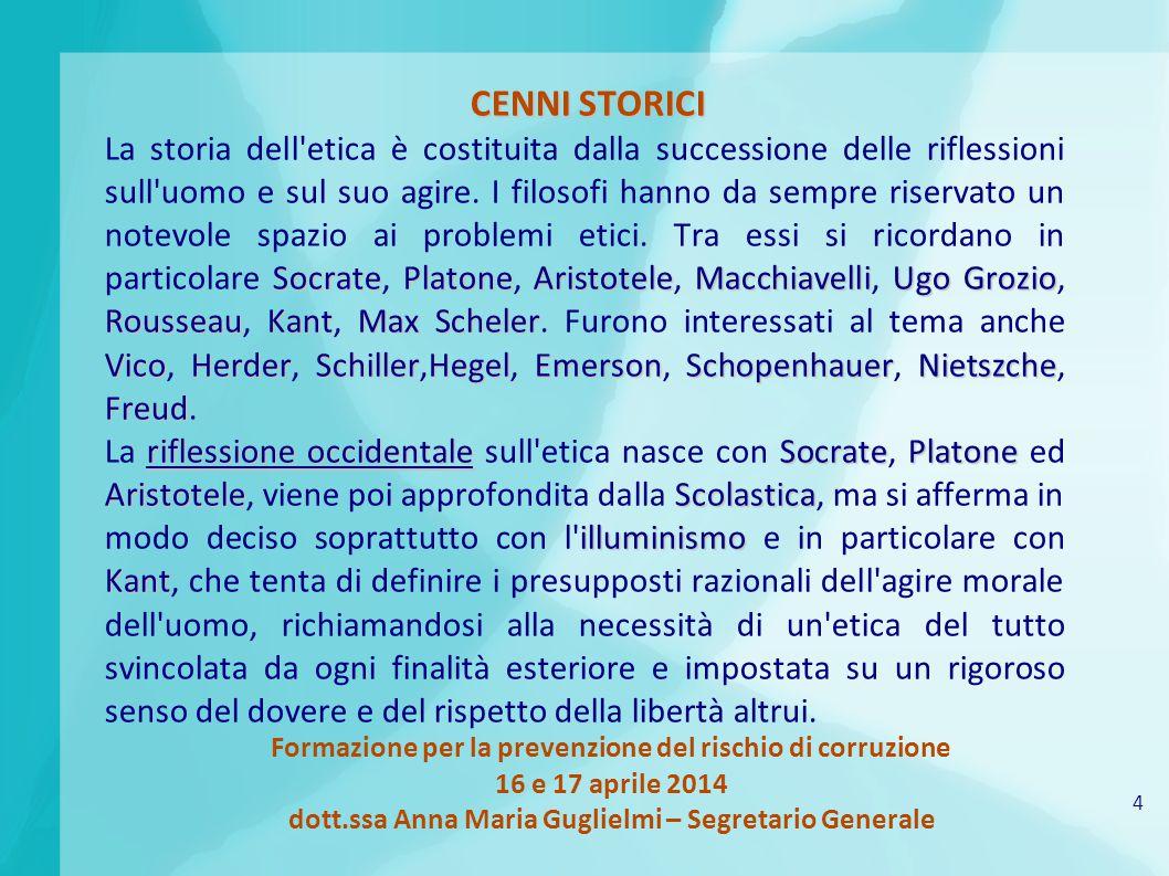 4 Formazione per la prevenzione del rischio di corruzione 16 e 17 aprile 2014 dott.ssa Anna Maria Guglielmi – Segretario Generale CENNI STORICI Socrat