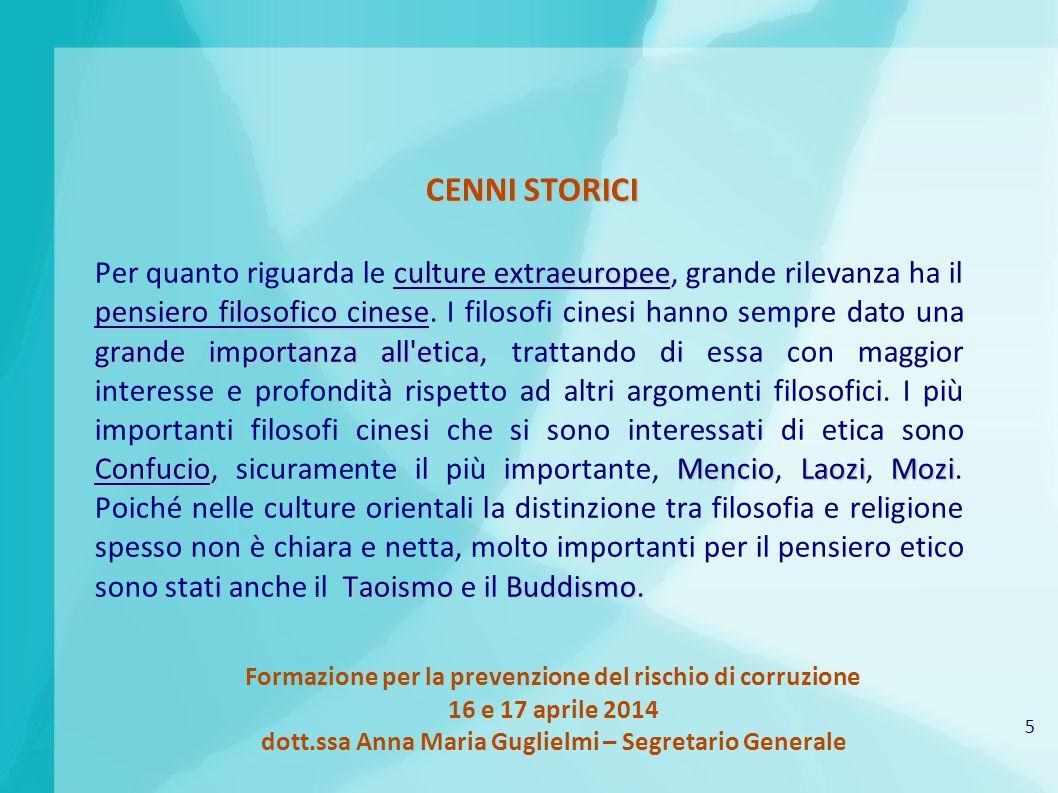 5 Formazione per la prevenzione del rischio di corruzione 16 e 17 aprile 2014 dott.ssa Anna Maria Guglielmi – Segretario Generale CENNI STORICI cultur