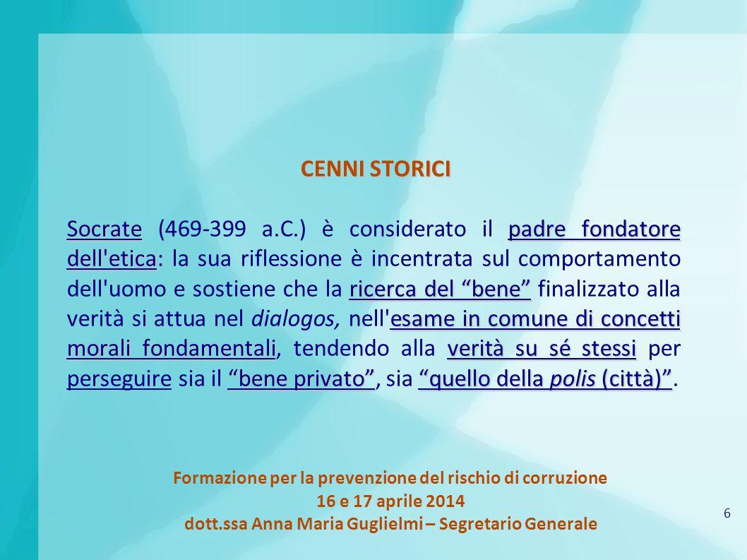 6 Formazione per la prevenzione del rischio di corruzione 16 e 17 aprile 2014 dott.ssa Anna Maria Guglielmi – Segretario Generale CENNI STORICI Socrat