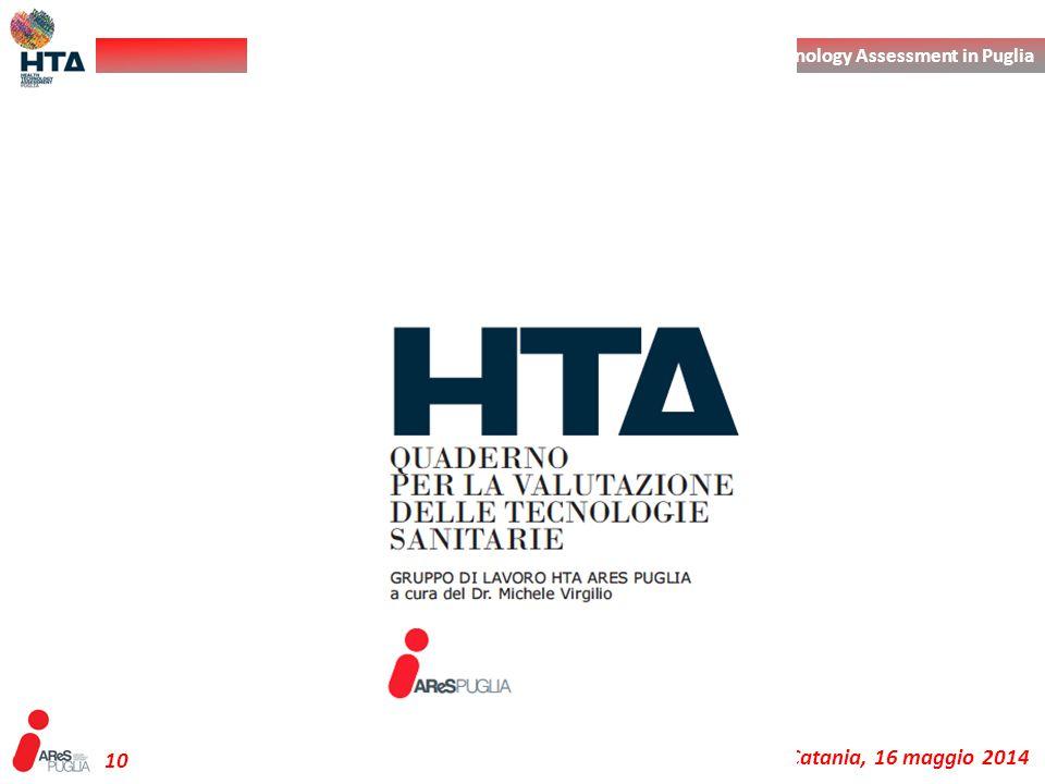 L' Health Technology Assessment in Puglia Catania, 16 maggio 2014 10