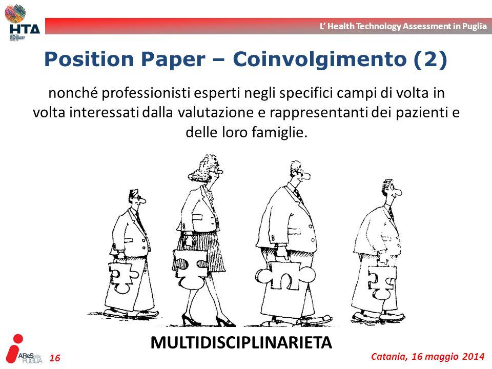 L' Health Technology Assessment in Puglia Catania, 16 maggio 2014 16 nonché professionisti esperti negli specifici campi di volta in volta interessati