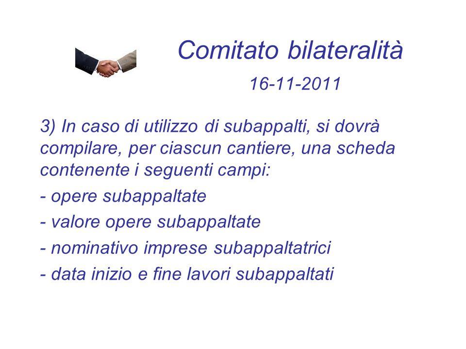 Comitato bilateralità 16-11-2011 3) In caso di utilizzo di subappalti, si dovrà compilare, per ciascun cantiere, una scheda contenente i seguenti camp