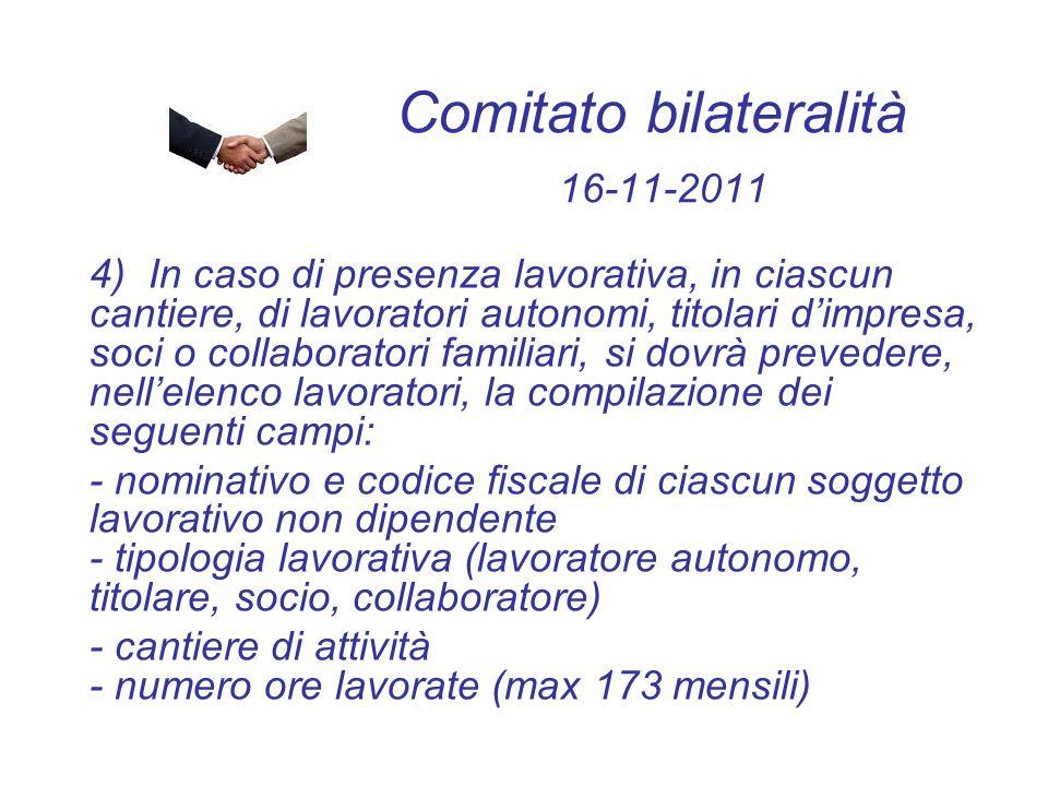 Comitato bilateralità 16-11-2011 4) In caso di presenza lavorativa, in ciascun cantiere, di lavoratori autonomi, titolari d'impresa, soci o collaborat