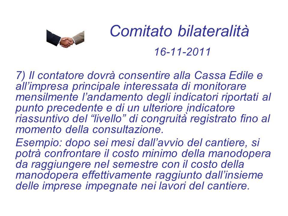 Comitato bilateralità 16-11-2011 7) Il contatore dovrà consentire alla Cassa Edile e all'impresa principale interessata di monitorare mensilmente l'an
