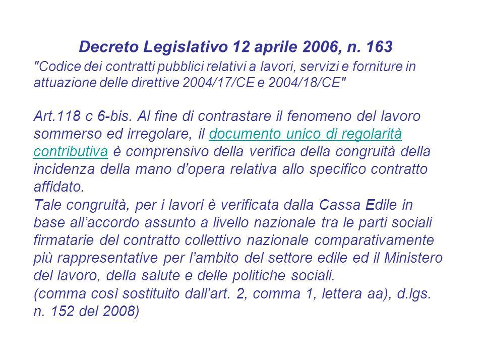 Comitato bilateralità 16-11-2011 5) Le Casse Edili dovranno effettuare, dalla denuncia relativa al mese di aprile 2012, una verifica di congruità della manodopera denunciata nei lavori pubblici e in quelli privati di importo superiore ai 70.000 euro.
