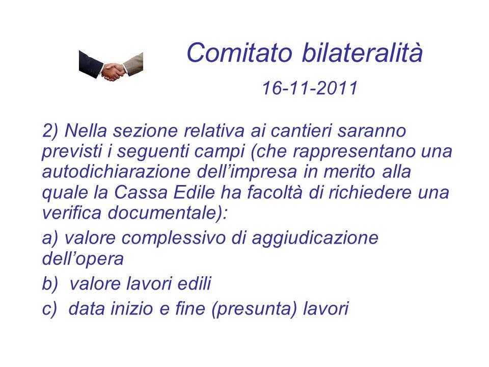 Comitato bilateralità 16-11-2011 2) Nella sezione relativa ai cantieri saranno previsti i seguenti campi (che rappresentano una autodichiarazione dell
