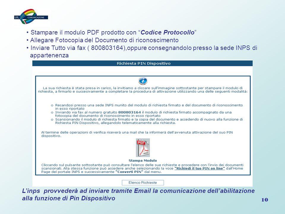 """10 Stampare il modulo PDF prodotto con """"Codice Protocollo"""" Allegare Fotocopia del Documento di riconoscimento Inviare Tutto via fax ( 800803164),oppur"""