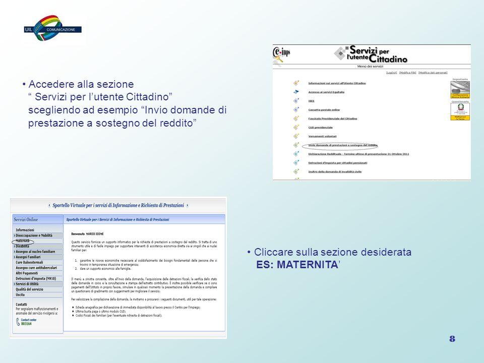 """8 Accedere alla sezione """" Servizi per l'utente Cittadino"""" scegliendo ad esempio """"Invio domande di prestazione a sostegno del reddito"""" Cliccare sulla s"""