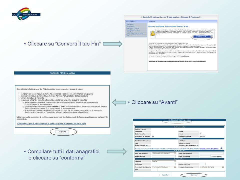 """9 Cliccare su """"Converti il tuo Pin"""" Cliccare su """"Avanti"""" Compilare tutti i dati anagrafici e cliccare su """"conferma"""""""