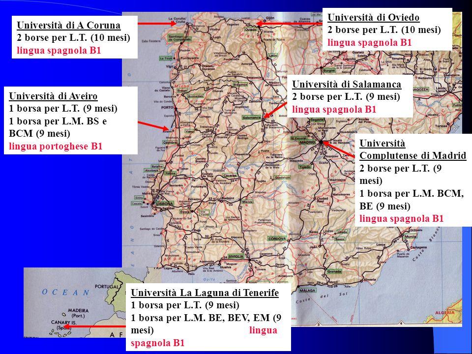 Università di Oviedo 2 borse per L.T. (10 mesi) lingua spagnola B1 Università di A Coruna 2 borse per L.T. (10 mesi) lingua spagnola B1 Università Com