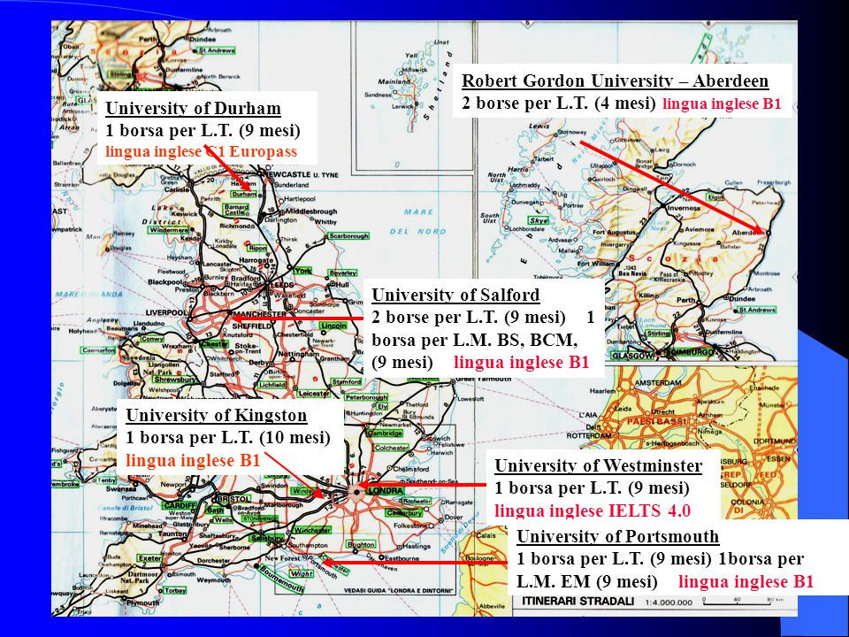 Robert Gordon University – Aberdeen 2 borse per L.T. (4 mesi) lingua inglese B1 University of Westminster 1 borsa per L.T. (9 mesi) lingua inglese IEL