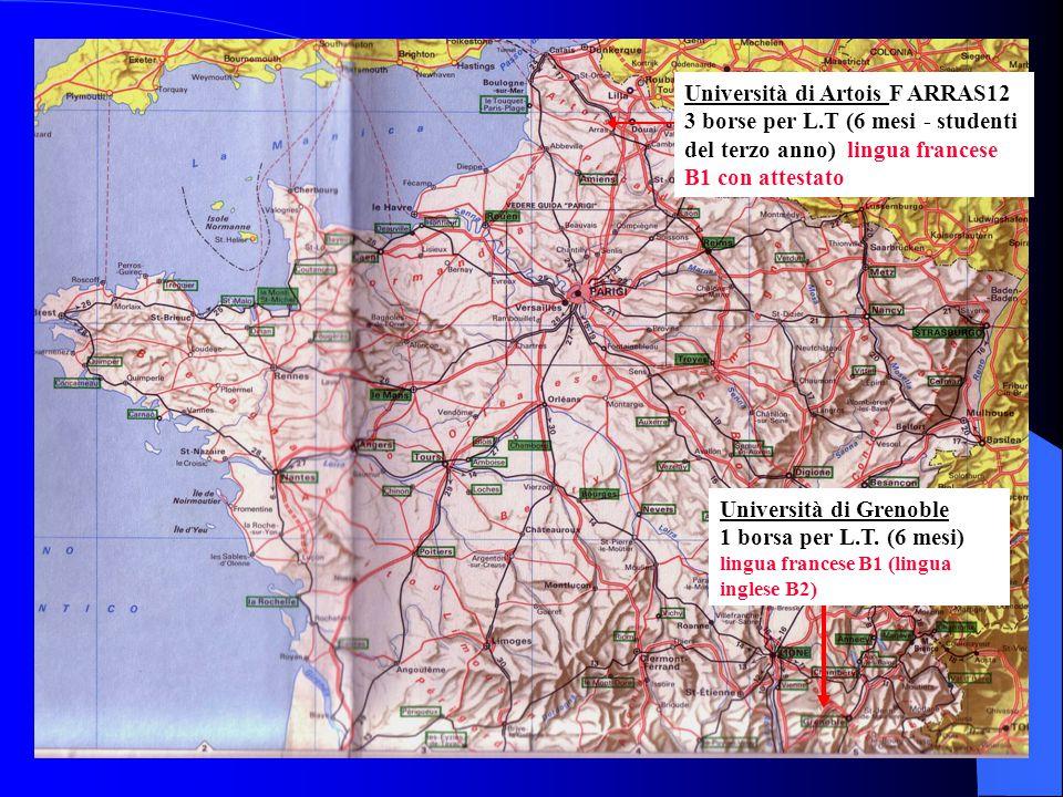 Università di Grenoble 1 borsa per L.T. (6 mesi) lingua francese B1 (lingua inglese B2) Università di Artois F ARRAS12 3 borse per L.T (6 mesi - stude