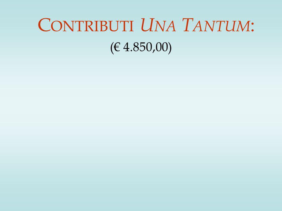 C ONTRIBUTI U NA T ANTUM : (€ 4.850,00)
