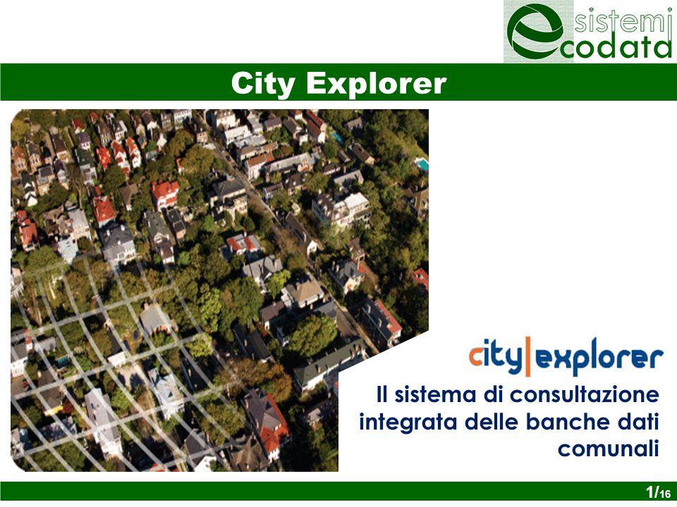 Il sistema di consultazione integrata delle banche dati comunali City Explorer 1/ 16