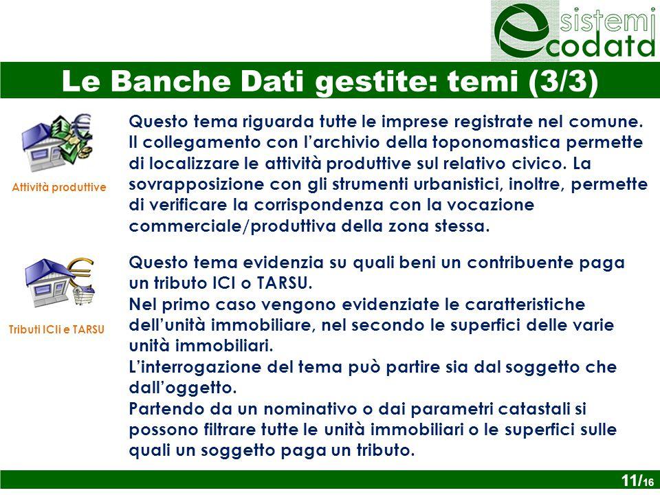 Le Banche Dati gestite: temi (3/3) Questo tema riguarda tutte le imprese registrate nel comune.
