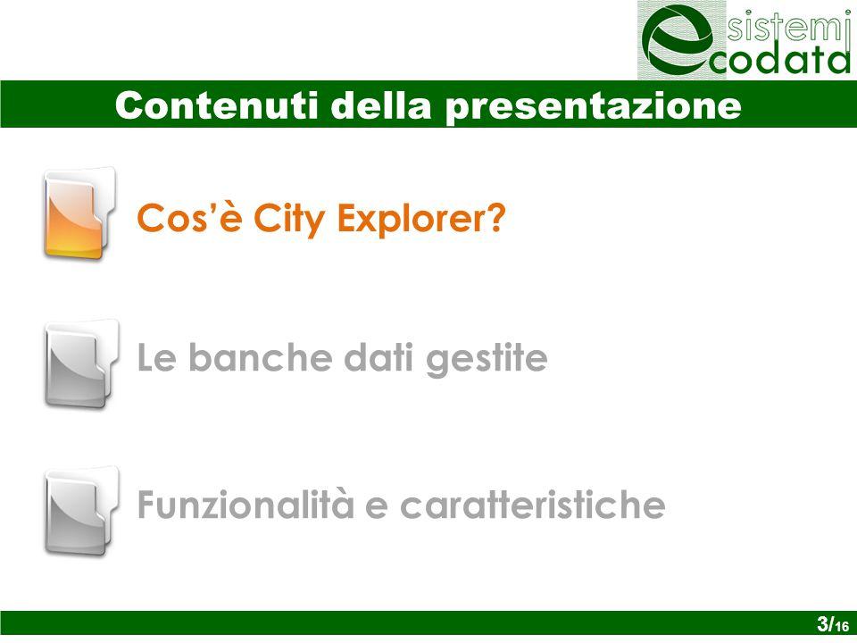 Contenuti della presentazione Cos'è City Explorer.