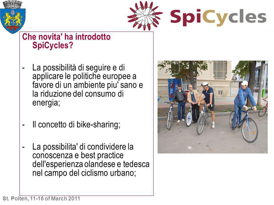 Che novita' ha introdotto SpiCycles? -La possibilità di seguire e di applicare le politiche europee a favore di un ambiente piu' sano e la riduzione d