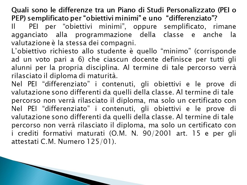 Quali sono le differenze tra un Piano di Studi Personalizzato (PEI o PEP) semplificato per obiettivi minimi e uno differenziato .