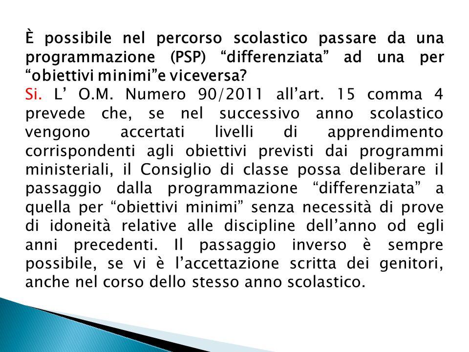 È possibile nel percorso scolastico passare da una programmazione (PSP) differenziata ad una per obiettivi minimi e viceversa.