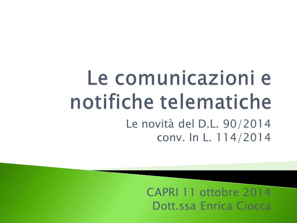 Le novità del D.L. 90/2014 conv. In L. 114/2014 CAPRI 11 ottobre 2014 Dott.ssa Enrica Ciocca