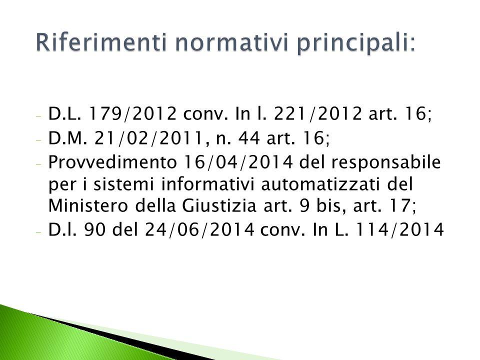 - D.L.179/2012 conv. In l. 221/2012 art. 16; - D.M.