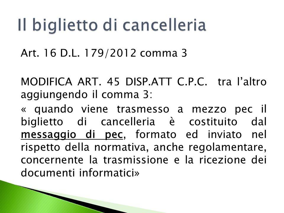 Art.16 D.L. 179/2012 comma 3 MODIFICA ART. 45 DISP.ATT C.P.C.