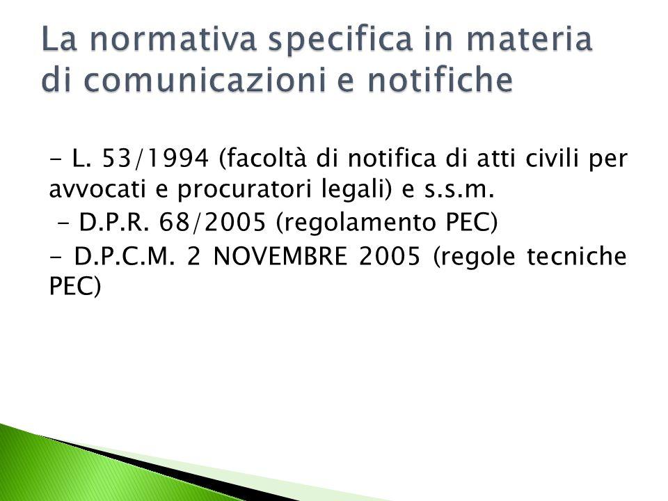 - L.53/1994 (facoltà di notifica di atti civili per avvocati e procuratori legali) e s.s.m.