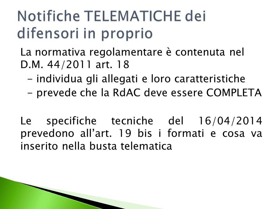 La normativa regolamentare è contenuta nel D.M.44/2011 art.