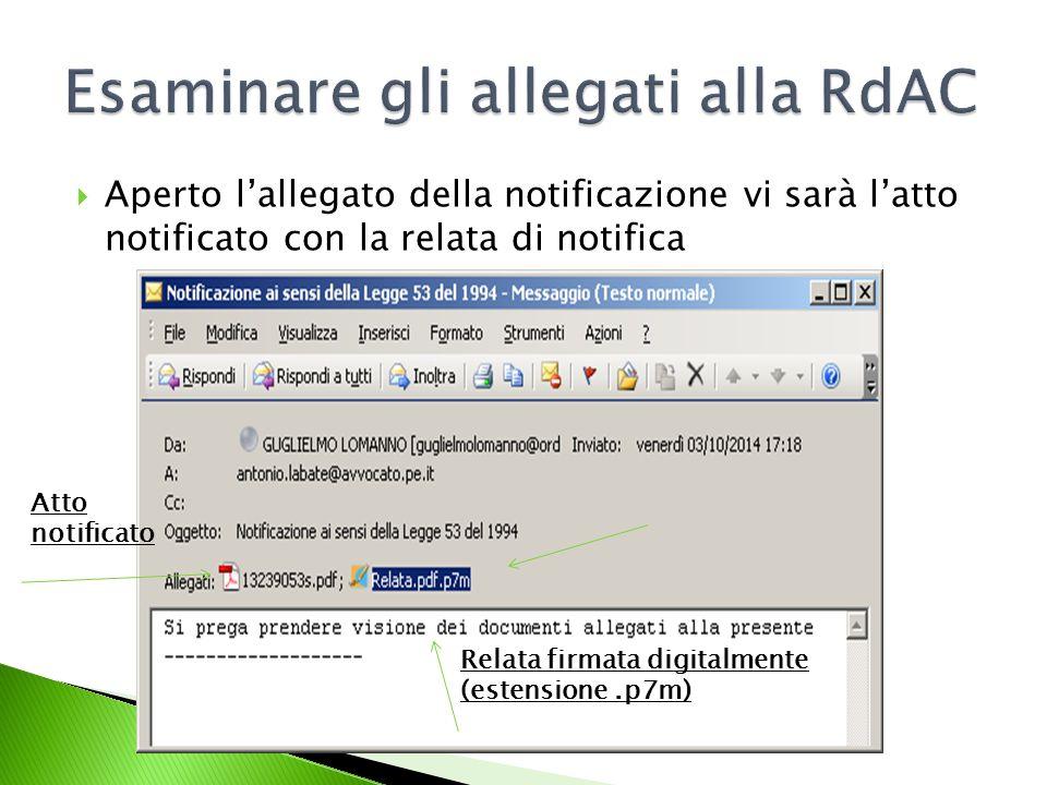  Aperto l'allegato della notificazione vi sarà l'atto notificato con la relata di notifica Relata firmata digitalmente (estensione.p7m) Atto notificato