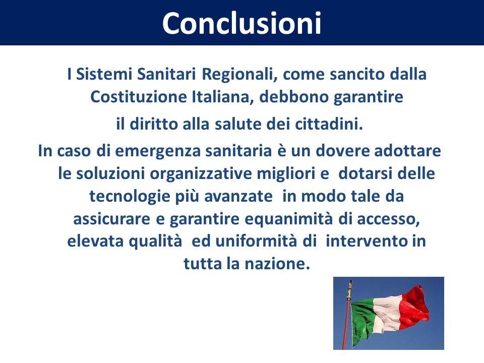 I Sistemi Sanitari Regionali, come sancito dalla Costituzione Italiana, debbono garantire il diritto alla salute dei cittadini. In caso di emergenza s