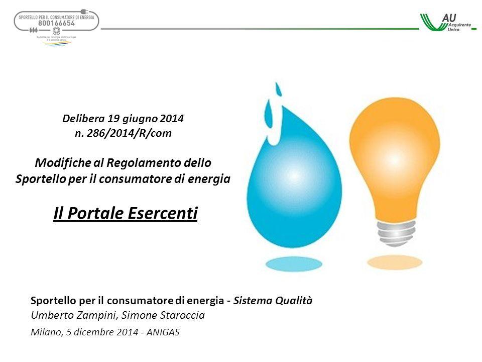 Sportello per il consumatore di energia - Sistema Qualità Umberto Zampini, Simone Staroccia Milano, 5 dicembre 2014 - ANIGAS Delibera 19 giugno 2014 n