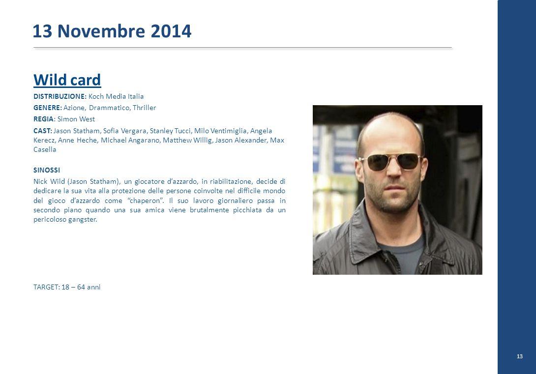 Wild card DISTRIBUZIONE: Koch Media Italia GENERE: Azione, Drammatico, Thriller REGIA: Simon West CAST: Jason Statham, Sofia Vergara, Stanley Tucci, M