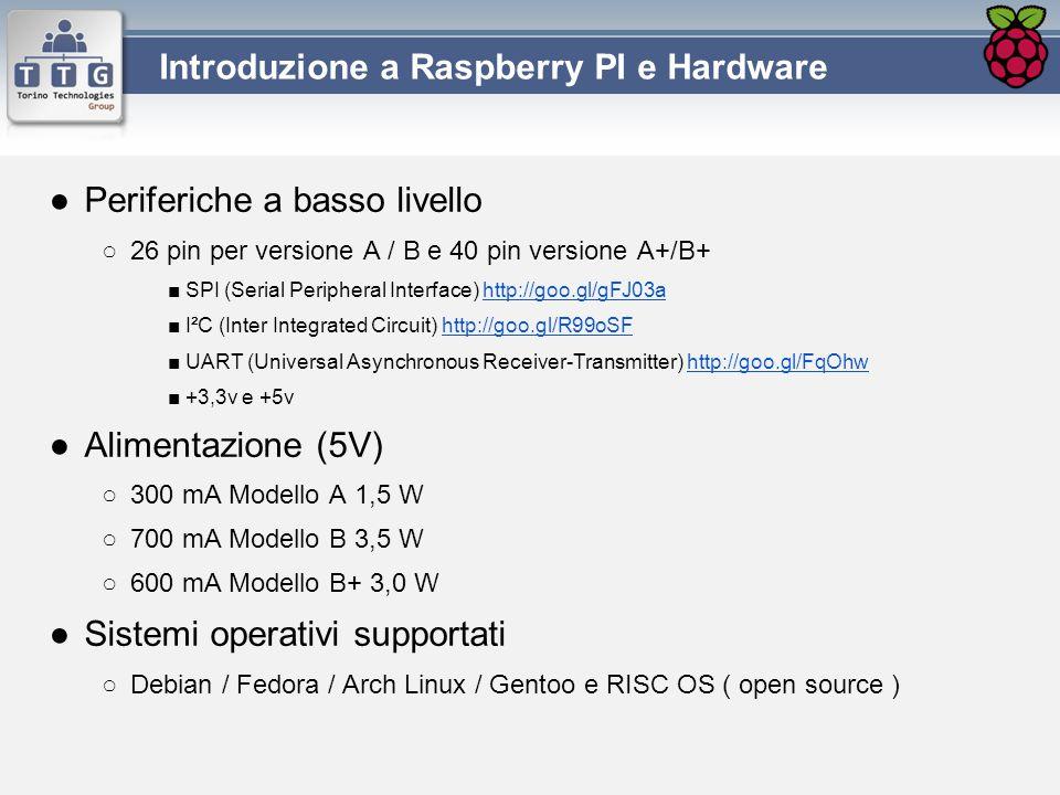 ●Periferiche a basso livello ○26 pin per versione A / B e 40 pin versione A+/B+ ■ SPI (Serial Peripheral Interface) http://goo.gl/gFJ03ahttp://goo.gl/